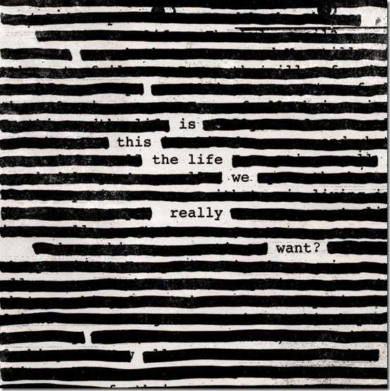 Roger Waters - Is This The Life